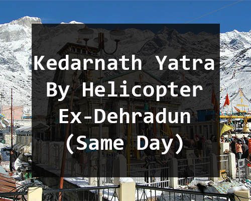 Kedarnath Yatra By Helicopter From Dehradun